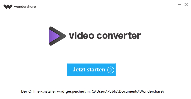 Den Wondershare UniConverter installieren ‒ Wondershare UniConverter starten
