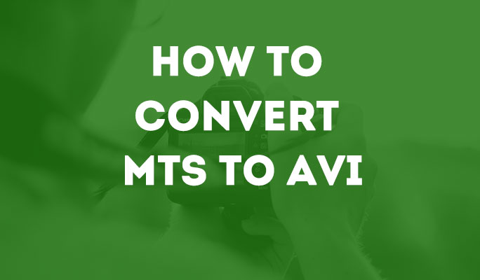 How to Convert MTS to AVI